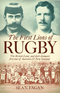 The First Lions of Rugby - visit publisher's page to purchase